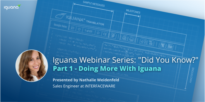 Did You Know Part 1 - Doing More With Iguana